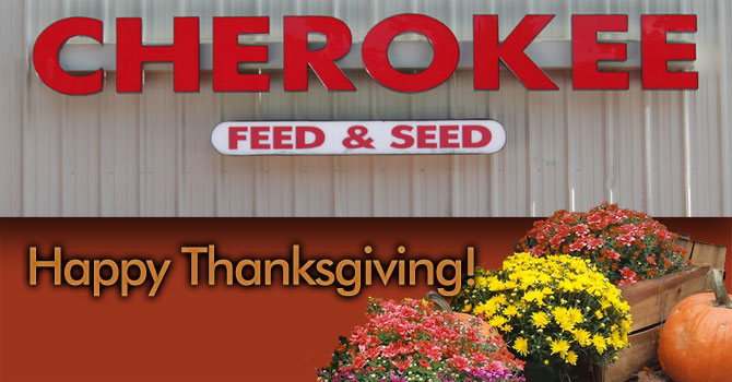 Happy Thanksgiving to the customers of Cherokee Feed & Seed