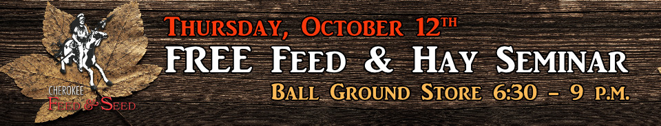 FREE Feed & Equine Hay Seminar at Cherokee Feed & Seed - October 12, 2017
