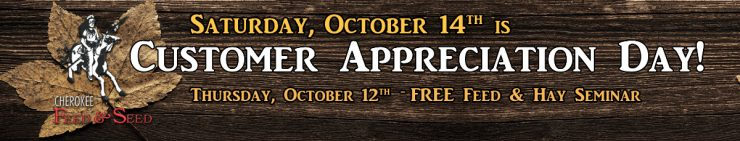 Customer Appreciation Day is Oct. 14th at Cherokee Feed & Seed in Ball Ground, GA