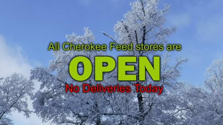 Cherokee Feed & Seed stores are open.